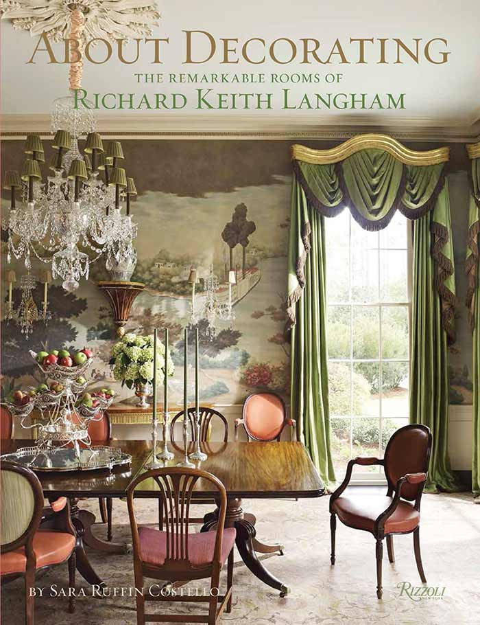 About Decorating: The Rmarkable Rooms of Richard Keith Langham